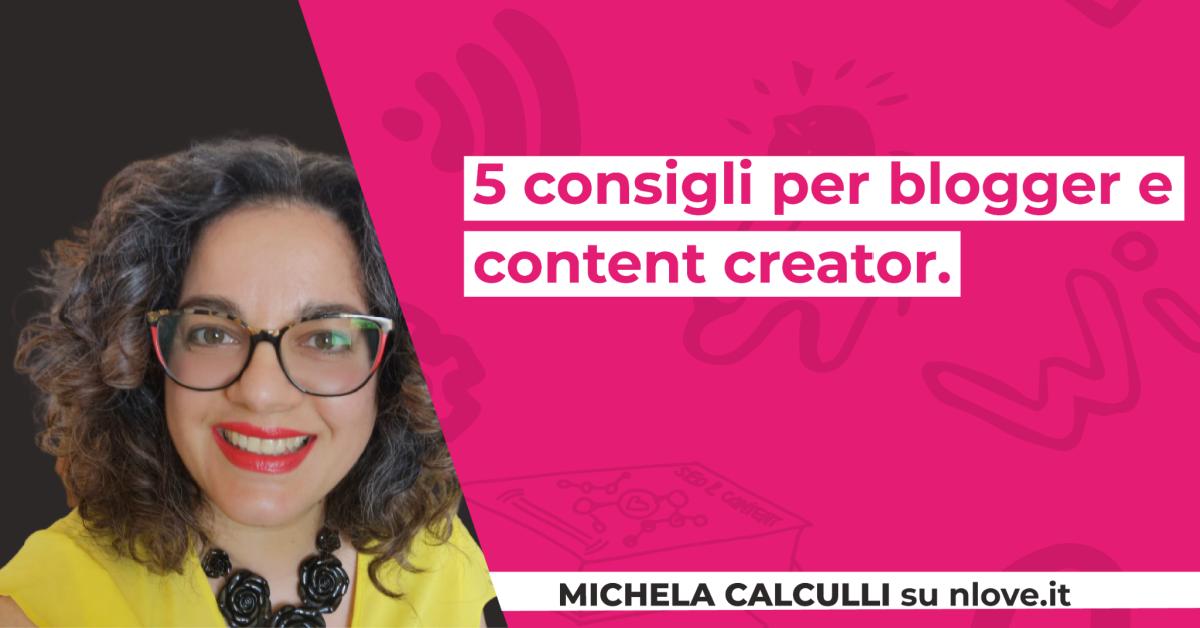 consigli per blogger e content creator michela calculli