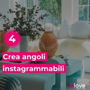 Crea angoli instagrammabili